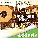Trümmerkind Hörbuch von Mechtild Borrmann Gesprochen von: Vera Teltz