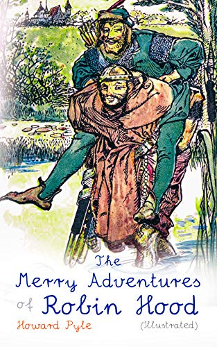 The Merry Adventures of Robin Hood (Illustrated): Children's ()