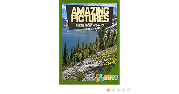 Amazing pictures and facts about idaho the most amazing fact book amazing pictures and facts about idaho the most amazing fact book for kids about idaho kids u kindle edition by mina kelly children kindle ebooks fandeluxe Choice Image