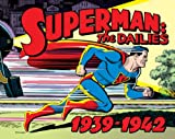 Superman The Dailies: Strips 1-966, 1939-1942
