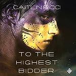 To the Highest Bidder | Caitlin Ricci