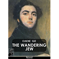 The Wandering Jew [Illustrated][Complete]