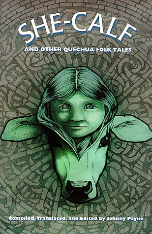 She-Calf and Other Quechua Folk Tales (English and Spanish Edition) pdf