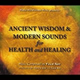 Ancient Wisdom & Modern Sounds for Health Healing