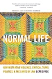 : Normal Life: Administrative Violence, Critical Trans Politics, and the Limits of Law