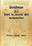 Goldman dans le cercle des humanistes