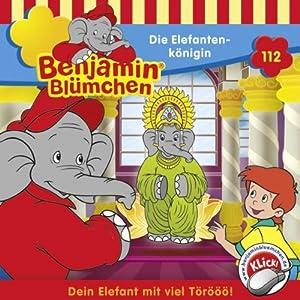 Die Elefantenkönigin (Benjamin Blümchen 112) Hörspiel