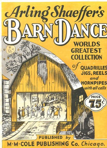 O Happy Day Sheet Music (Arling Shaeffer's Barn Dance: World's Greatest Collection of Quadrilles, Jigs, Reels, and Hornpipes with All Calls)