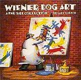 Wiener Dog Art: A Far Side Collection