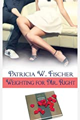 Weighting for Mr. Right Paperback