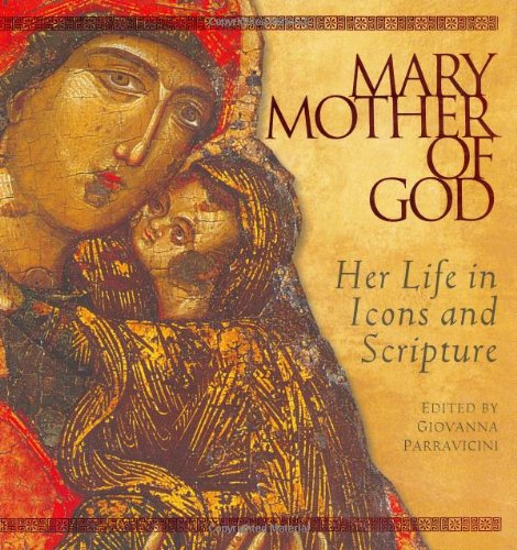 Mary, Mother of God: Her Life in Icons and Scripture