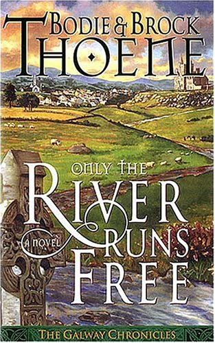 Only the River Runs Free (Galway Chronicles, Book 1)