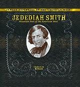 Jedediah Smith: Mountain Man of the American West (Famous Explorers of the American West)