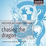 Chasing the Dragon | Nicholas Kaufman