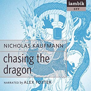 Chasing the Dragon Hörbuch