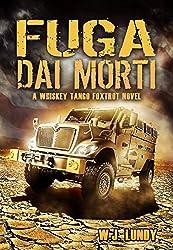 Fuga Dai Morti (Whisky Tango Foxtrot - Vol. 1) (Italian Edition)