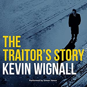 The Traitor's Story Audiobook by Kevin Wignall Narrated by Simon Vance