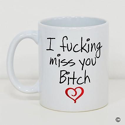Amazon Msmr Coffee Mug Funny Quotes Mug I Fucking Miss You