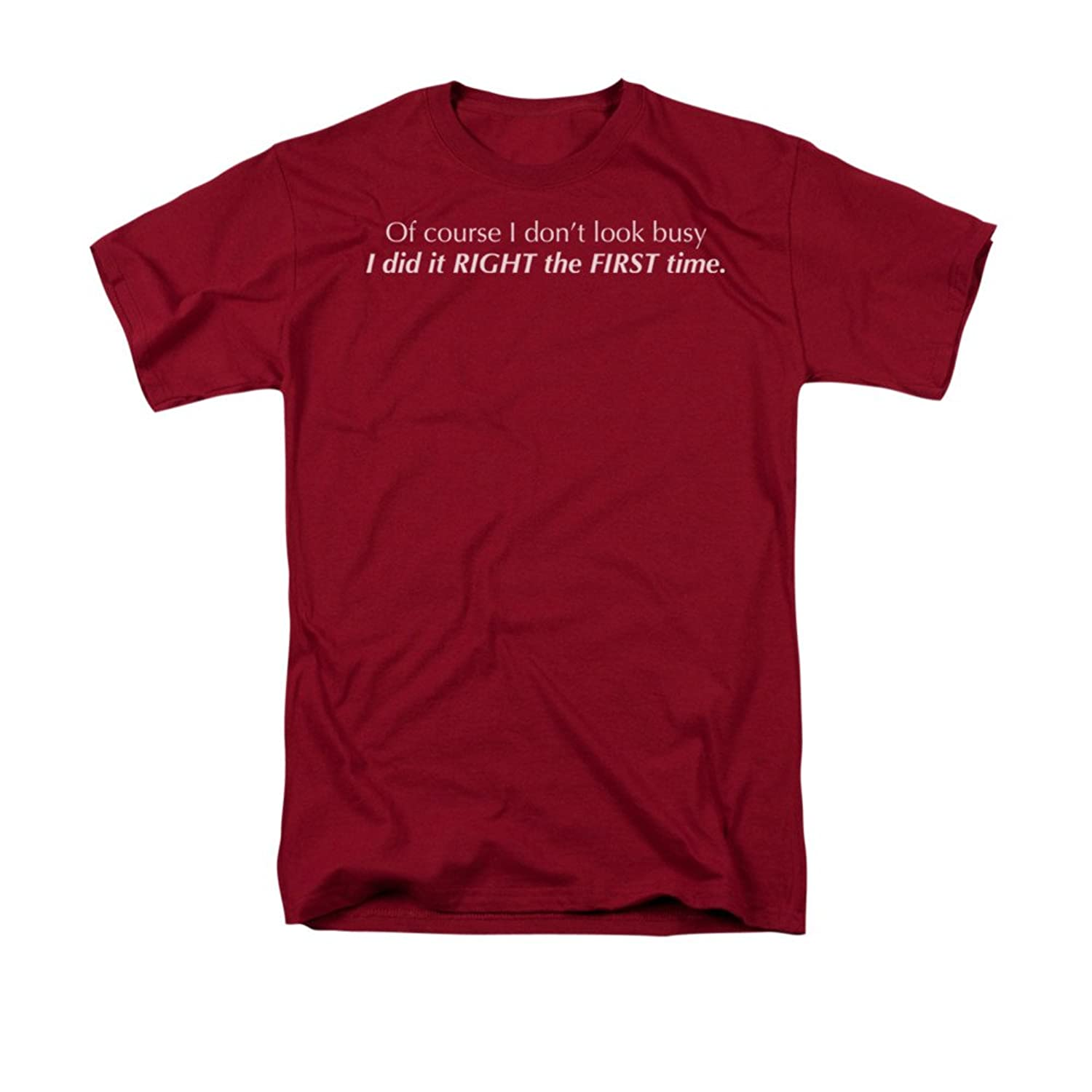 Of Course I Don't Look Busy, I Did It Right The First Time Saying Adult T-Shirt