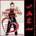 Michele's Valentine's Day Present: A Rough BDSM First Lesbian Sex Erotica Story | Melanie Daunting