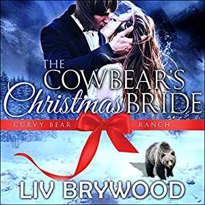 The Cowbear's Christmas Bride: Christmas Paranormal Romance Audiobook