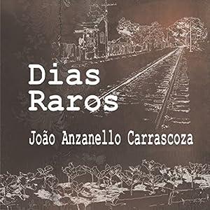 Dias Raros [Rare Days] Hörbuch