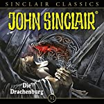 Die Drachenburg (John Sinclair Classics 31) | Jason Dark