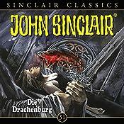 Die Drachenburg (John Sinclair Classics 31)   Jason Dark