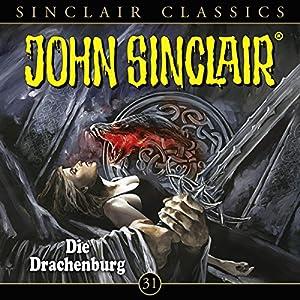 Die Drachenburg (John Sinclair Classics 31) Hörspiel