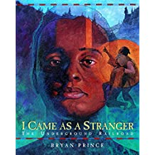 I Came As a Stranger: The Underground Railroad