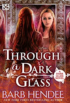 Through a Dark Glass (A Dark Glass Novel) by [Hendee, Barb]