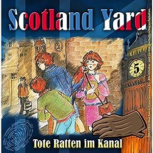 Tote Ratten im Kanal (Scotland Yard 5) Hörspiel