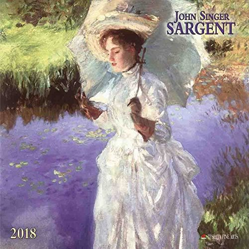 John Singer Sargent 2018: Kalender 2018 (Tushita Fine Arts)