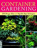container garden ideas Container Gardening: 250 Design Ideas & Step-by-Step Techniques