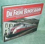 Die frühe Bundesbahn: Eindrucksvolle Farb-Fotografien von Reinhold Palm (Franckh historische Technik) (German Edition)
