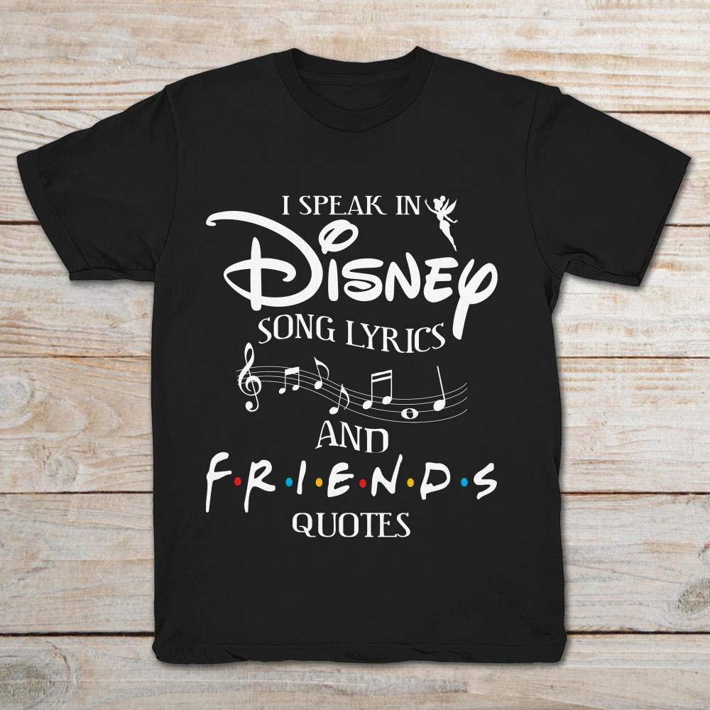 I Speak In Disney Song Lyrics And Friends Quotes.