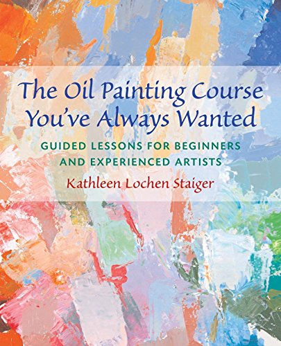 - The Oil Painting Course You've Always Wanted: Guided Lessons for Beginners and Experienced Artists