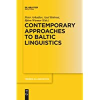 Contemporary Approaches to Baltic Linguistics (Trends in Linguistics. Studies and Monographs [TiLSM], Band 276)
