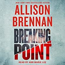 Breaking Point Audiobook by Allison Brennan Narrated by Ann Marie Lee