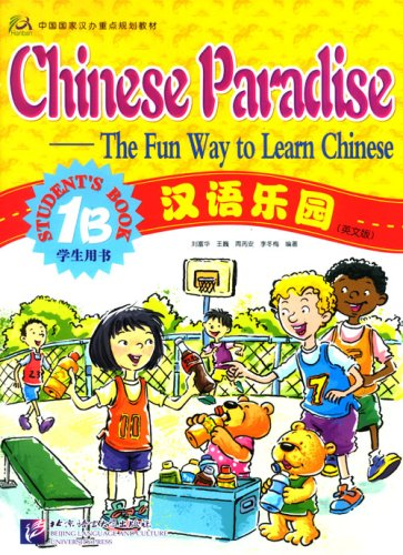 Chinese Paradise-The Fun Way to Learn Chinese (Student's Book 1B) (v. 1B) (Chinese Edition)