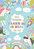 The 3 Minute Gratitude Journal for Kids: An Inspirational Guide to Mindfulness (A5 - 5.8 x 8.3 inch)