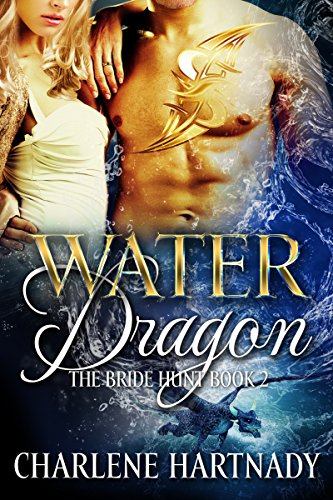 Water Dragon (The Bride Hunt Book 2) by [Hartnady, Charlene]