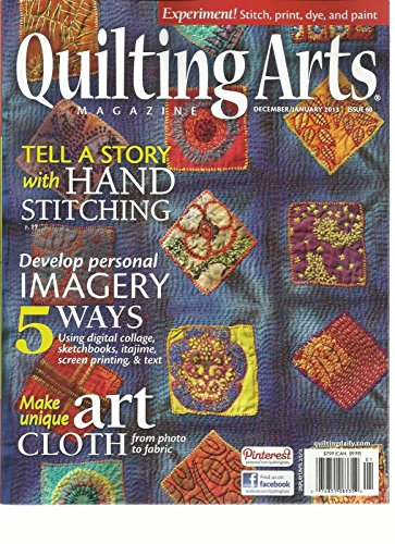 QUILTING ARTS MAGAZINE, DECEMBER / JANUARY, 2013 ( TELL A STORY WITH HAND STITCH