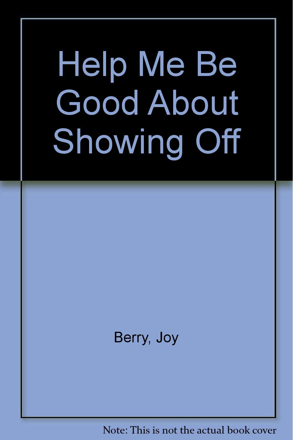 Download Help Me Be Good About Showing Off ebook