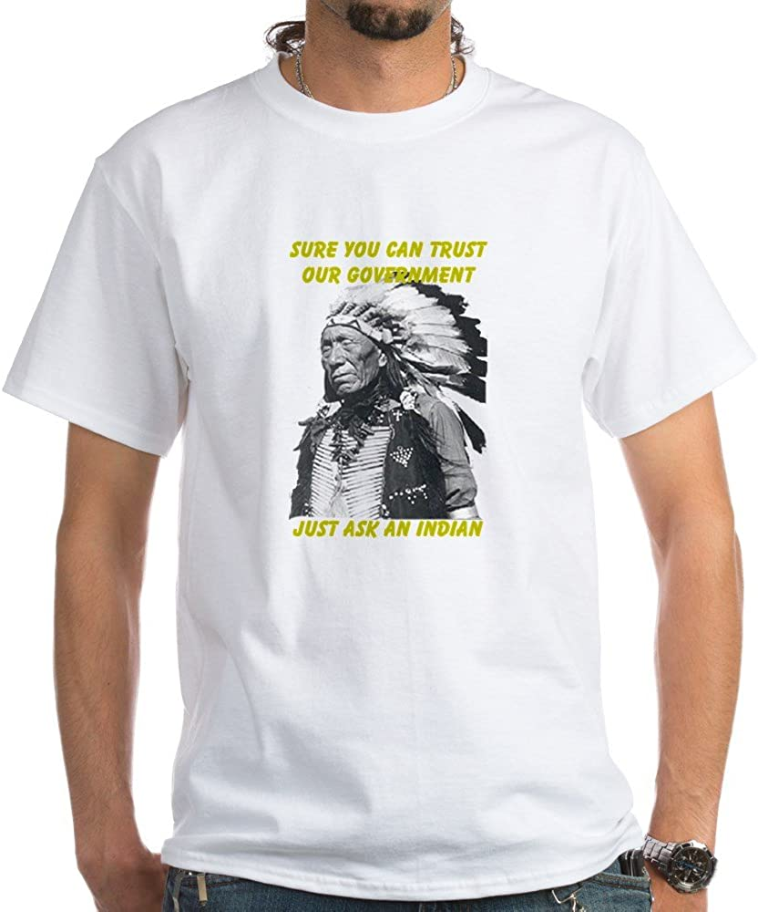 Sure You Can Trust The Government Just Ask An Indian Graphic T Shirt