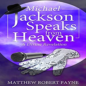 Michael Jackson Speaks from Heaven Audiobook