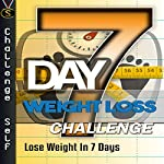 7-Day Weight Loss Challenge: Lose Weight in 7 Days |  Challenge Self