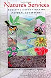 Nature's Services: Societal Dependence On Natural Ecosystems