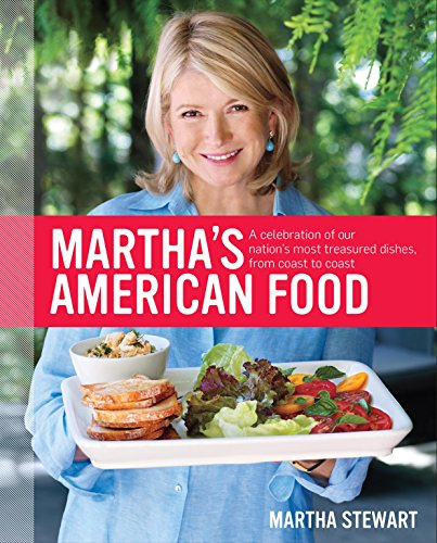 Martha's American Food: A Celebration of Our Nation's Most Treasured Dishes, from Coast to Coast by [Stewart, Martha]
