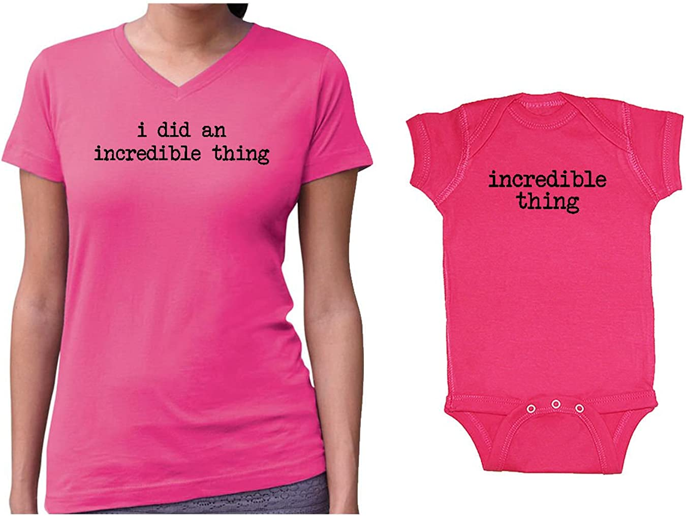 We Match I Did an Incredible Thing /& Incredible Thing Matching Womens V-Neck T-Shirt /& Baby Bodysuit Set